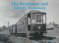 THE BESSBROOK AND NEWRY TRAMWAY ISBN: 9780853617488